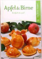 Apfel und Birne + Kochbuch + Die besten Rezepte + Einfach gut und lecker kochen