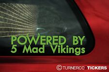 2x Powered by 5 mad vikings stickers ideal for Volvo  V70 , S70, T5 / R turbo