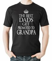 The Best DADS Get Promoted To Grandpa T Shirt Funny Gift Tshirt Shirt