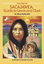 The Story Of Sacagawea, Guide To Lewis And Clark (