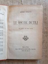 Le bocche inutili - Annie Vivanti dramma in tre atti - 1953