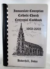 Immaculate Conception Catholic Church Haverhill, Iowa Cookbook 1902-2002 NICE!