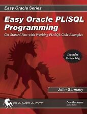Easy Oracle PL/SQL Programming: Get Started Fast with Working PL/SQL Code Exampl