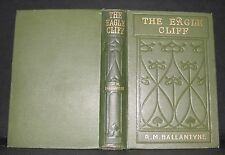 *The Eagle Cliff- R.M.Ballantyne, C1900+, HB, S.W. Partridge And Co LCFIND D633