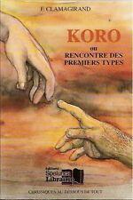 Koro ou rencontre des premiers types.F.CLAMAGIRAND.Spelunca *   C010