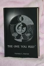 The One You Feed (2013 National Indie Excellence Award Winner) Hardcover by Vict