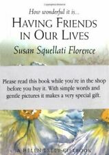 Like New, Having Friends in Our Lives (Journeys S.), Florence, Susan Squellati,