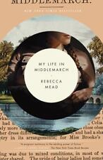 My Life in Middlemarch by Mead, Rebecca
