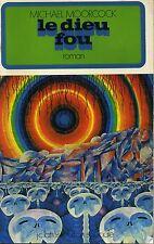 SF HEROIC FANTASY. LE DIEU FOU. MICHAEL MOORCOCK. JC LATTES 1973