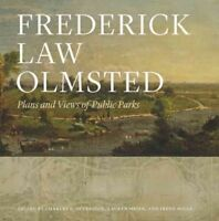 Frederick Law Olmsted : Plans and Views of Public Parks, Hardcover by Olmsted...
