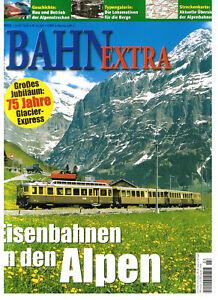 Bahn Extra 03/05 Eisenbahnen in den Alpen u.a. Aigle / Schmalspur Mont Blanc