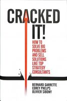 Cracked It! : How to Solve Big Problems and Sell Solutions Like Top Strategy ...