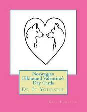 Norwegian Elkhound Valentine's Day Cards: Do It Yourself by Forsyth, Gail