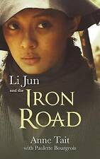 NEW Li Jun and the Iron Road by Anne Tait
