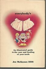 Everybody's Tooth Book An illustrated guide to the care and feeding f your teeth