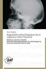 R�gulation Physiologique de la Vigilance Chez L'Homme by Chapotot Florian...