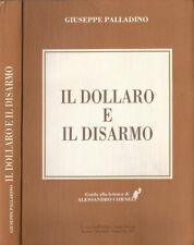Il dollaro e il disarmo. . Giuseppe Palladino. 1987. .