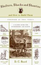 Shelters, Shacks & Shanties: And How to Build Them