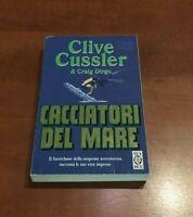 LIBRO - CLIVE CUSSLER - CACCIATORI DEL MARE usato.