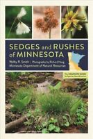 Sedges and Rushes of Minnesota : The Complete Guide to Species Identification...
