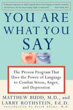 You Are What You Say: The Proven Program that Uses the Power of Language to Com