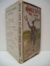 Book. Quick Cuts To Good Golf by Stancliffe, First Edition, 1920, Methuen, HBDJ