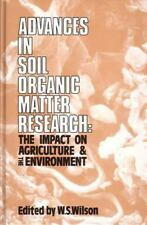 Advances in Soil Organic Matter Research : The Impact on Agriculture and the...