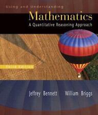 MATHEMATICS USING & UNDERSTANDING  JEFFREY BENNETT & WILLIAM BRIGGS ,3RD ED 2005