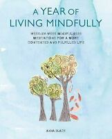 A Year of Living Mindfully: Week-by-