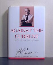 Pierre Trudeau, Selected Writings 1939-1996, Against the Current