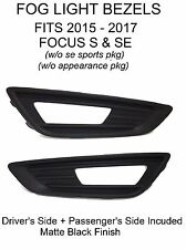 PASSENGER DRIVER SIDES FOG LIGHT BEZEL INSERT TRIM FOR 15 - 17 FORD FOCUS S SE