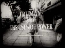 16mm, THE TRUMAN YEARS, TRUMAN AND THE USES OF POWER , 20 minutes