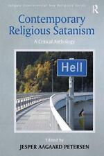 Ashgate New Religions: Contemporary Religious Satanisim : Who Serves Satan?...