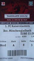 TICKET 2011/12 1. FC Kaiserslautern - Mönchengladbach