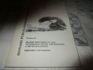"MAJOR MITCHELL'S 1936 'AUSTRALIA FELIX' EXPEDITION"" A RE-EVALUATION. EXPLORATION"
