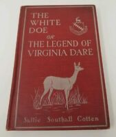 THE WHITE DOE Or The Legend of Virginia Dare by Sallie Southall Cotten 1901