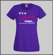 IT'S A HUSKY THING SIBERIAN HUSKIES PERSONALISED T SHIRT FUNNY HUMOUR SLED DOG