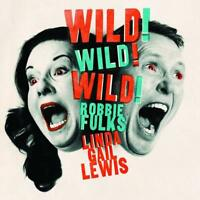 ROBBIE FULKS /LINDA GAIL  LEWIS - WILD! WILD! WILD!   CD NEU