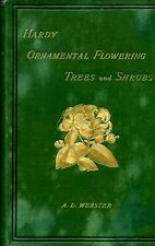 Webster, A D  HARDY ORNAMENTAL FLOWERING TREES AND SHRUBS 1893 Hardback BOOK