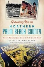Growing Up in Northern Palm Beach County:: Boomer Memories from Dairy Belle to D