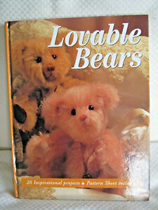 Lovable Bears: 28 Inspirational Projects with Sewing Patterns, 1998 #104 HB Book