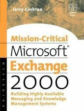Mission-Critical Microsoft Exchange 2000: Building Highly-Available Messaging an