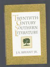 "J. A. BRYANT, JR - ""Twentieth-Century Southern Literature (1st Edition dj 1997)"