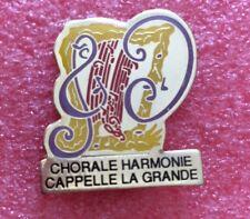 Pins Musique CHORALE HARMONIE CAPPELLE LA GRANDE