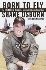 Born to Fly - Shane Osborn (USN EP-3 Collides With Chinese F-8 Fighter in 2001)