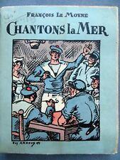Chantons la mer, François Le Moyne, Guy Arnoux, éditions ouvrières 1964