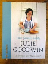 ~JULIE GOODWIN - OUR FAMILY TABLE - VGC