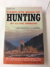 Complete Book of Hunting by Clyde Ormond Game Animals Waterfowl Upland Birds