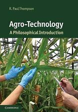 Cambridge Introductions to Philosophy and Biology Ser.: Agro-Technology : A...