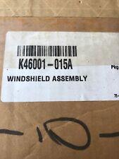 New OEM K46001-015A Windshield Assy